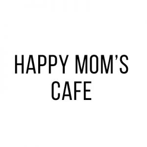 HAPPY MOMS CAFE