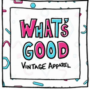 WHATS GOOD VINTAGE APPAREL