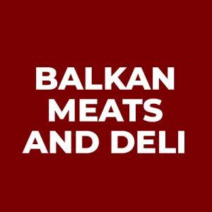 BALKAN MEATS AND DELI
